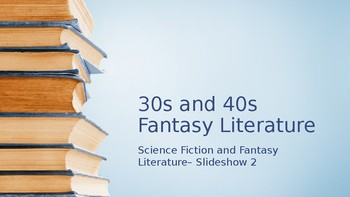 Science Fiction and Fantasy Lecture #2: 30s and 40s Fantasy Literature