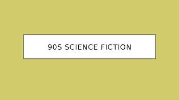 Science Fiction and Fantasy Lecture #20: 90s Science Fiction Literature