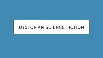 Science Fiction and Fantasy Lecture #27: Dystopian Science Fiction Literature