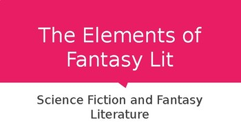 Science Fiction and Fantasy Lecture #29: Elements of Fantasy Literature