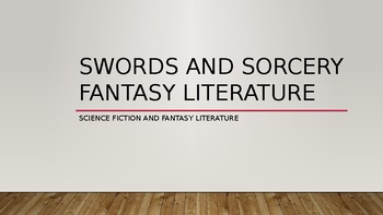 Science Fiction and Fantasy Lecture #6: Swords and Sorcery Fantasy Literature