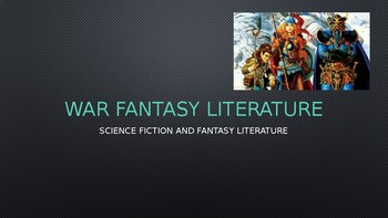 Science Fiction and Fantasy Lecture #7: War Fantasy Literature