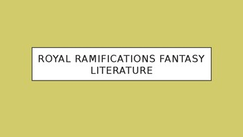 Science Fiction and Fantasy Lecture #9: Royal Ramifications Fantasy Literature