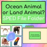 Science File Folder for Special Education- Ocean vs. Land Animals