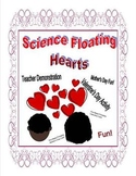 Science Floating Hearts (Valentines or Mother's Day Demonstration)