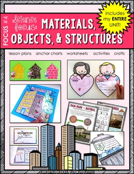 Science Focus #4: Materials, Objects, & Everyday Structures