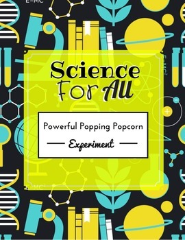 Science For All: The Powerful Popping Popcorn Experiment!