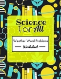 Science For All: Weather Word Problem Worksheet