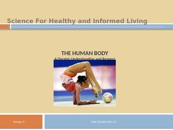 Science For Healthy and Informed Living, THE HUMAN BODY, PT.1