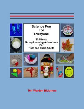 Science Fun For Everyone: 25 Minute Group Learning Adventures...