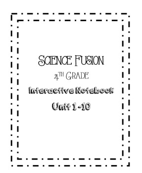 Science Fusion 4th Grade Interactive Notebook BUNDLE!! Units 1-10