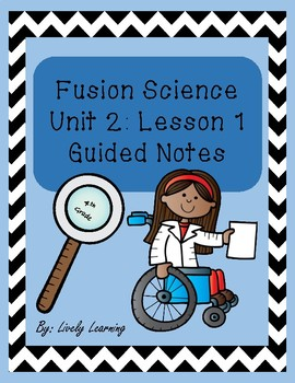 Science Fusion Ohio Unit 2 Lesson 1 guided notes