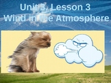 Science Fusion Unit 3, Lesson 3: Wind in the Atmosphere Po