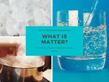 Science Fusion Unit 4 States of Matter
