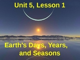 Science Fusion Unit 5, Lesson 1: Earth's Days, Years, and