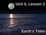 Science Fusion Unit 5, Lesson 3: Earth's Tides PowerPoint