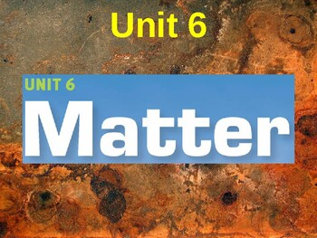 Science Fusion Unit 6, Lesson 2 Properties of Matter notes