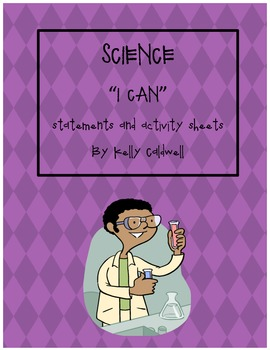 """Science """"I Can"""" Statements & Activity Sheets"""