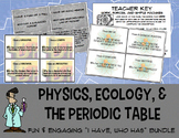 Science I have who has Bundle of games ecology physics atoms chemistry