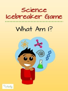 Science Icebreaker Game: What Am I?