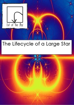 Science Information and Worksheet - Lifecycle of a Large Star