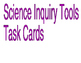 Science Inquiry Tools Task Cards
