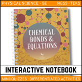 Chemical Bonds and Equations: Physical Science Interactive Notebook