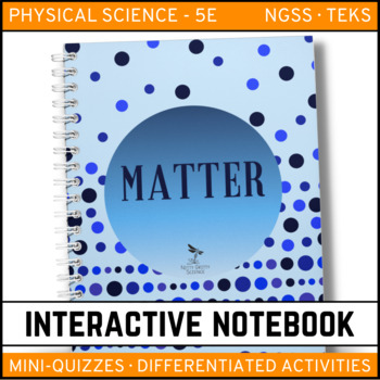Matter: Physical Science Interactive Notebook