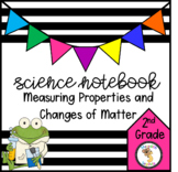 Measuring Properties and Changes in Matter (2nd Grade Notebook)