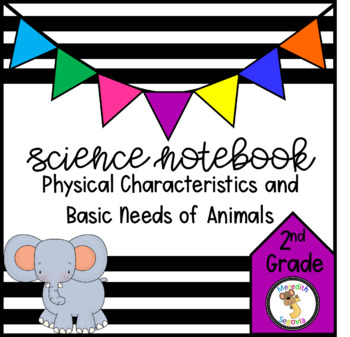 Physical Characteristics and Basic Needs of Animals (2nd Grade Notebook)