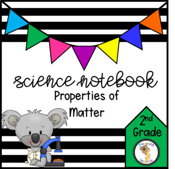 Science Interactive Notebook- Properties of Matter and Classification(2nd Grade)