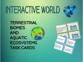 Terrestrial Biome and Aquatic Ecosystem Task Cards