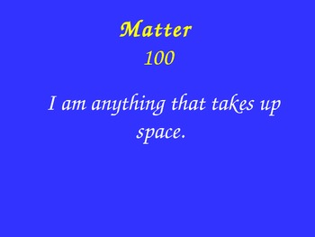 Science Jeopardy:  States of Matter