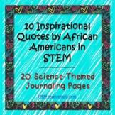 Science Journaling Pages with Inspirational Quotes by African Americans in STEM
