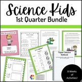 Science Kids- First Quarter Bundle