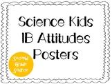 Science Kids IB Attitudes Posters