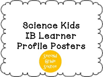 Science Kids IB Learner Profile Posters