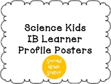 Science Kids IB Learner Profile Posters