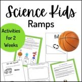 Science Kids... Unit 6 Ramps