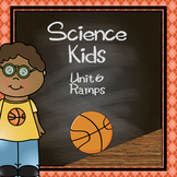 Science Kids... Unit 6 Ramps