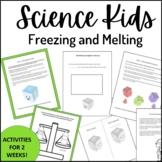 Science Kids... Unit 9 Freezing and Melting