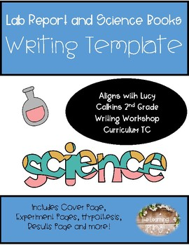 Science Lab Report and Science Books aligns with Writing Workshop Curriculum TC