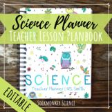 SCIENCE Teacher Planner: EDITABLE Binder Templates for Sin