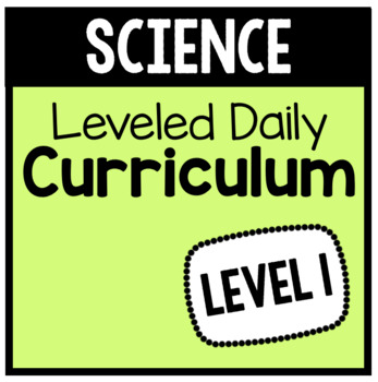 Science Leveled Daily Curriculum {LEVEL 1}