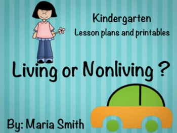 Science: Living/Nonliving Lesson and Printables