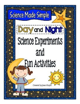 Science Experiments for Young Learners with Activities: Day and Night Theme