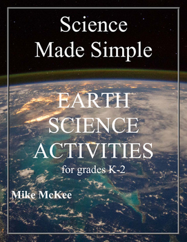 Science Made Simple:  Earth Science Activities, Grades K-2