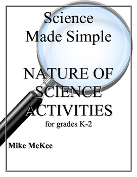 Science Made Simple:  Nature of Science Activities, Grades K-2