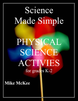 Science Made Simple:  Physical Science Activities, Grades K-2