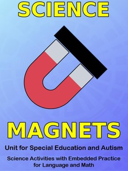 Magnet Science: Unit for Special Education and Autism